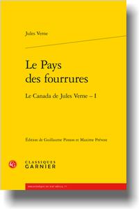J. Verne, Le Pays des fourrures. Le Canada de Jules Verne – I (G. Pinson, M. Prévost éd.)