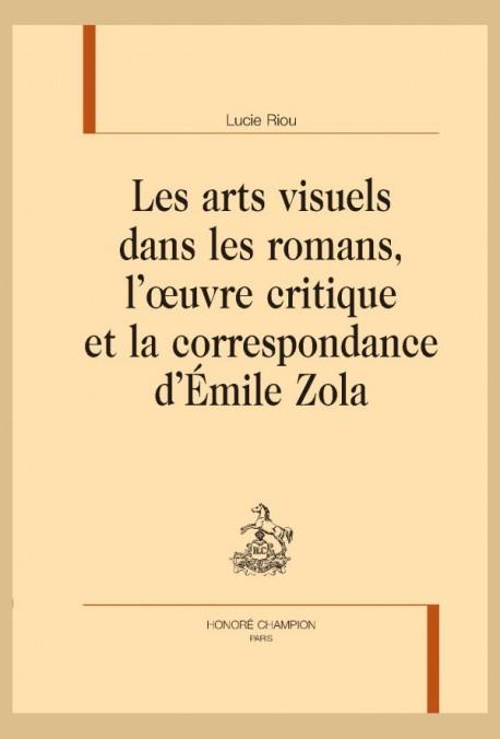 L. Riou, Les arts visuels dans les romans, l'œuvre critique et la correspondance d'Émile Zola