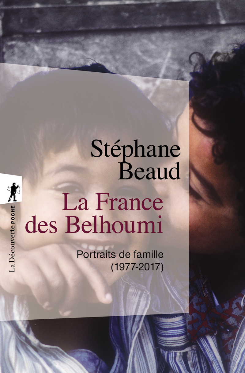 S. Beaud, La France des Belhoumi. Portraits de famille (1977-2017)