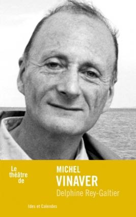 D. Rey-Galtier, Le théâtre de Michel Vinaver