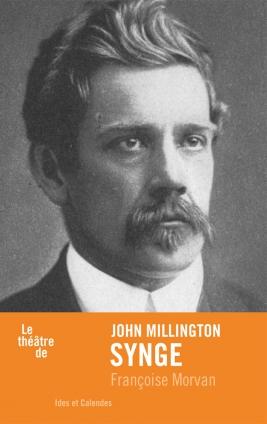 F. Morvan, Le théâtre de John Millington Synge