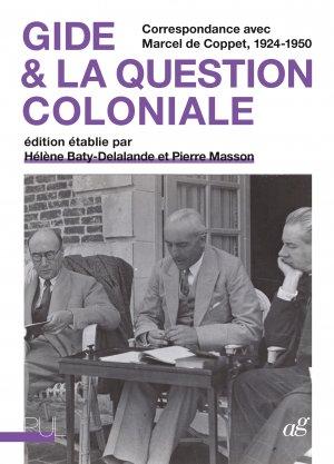 André Gide et la question coloniale. Correspondance avec Marcel de Coppet, 1924-1950