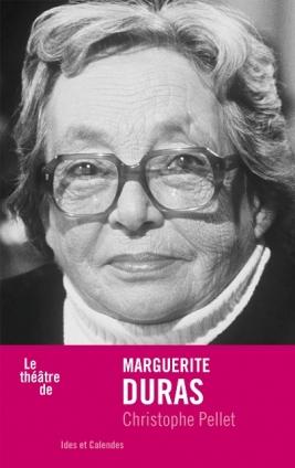 C. Pellet, Le théâtre de Marguerite Duras