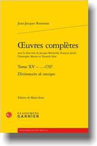 Rousseau, Œuvres complètes, t. XV : Dictionnaire de musique (éd. M. Semi)
