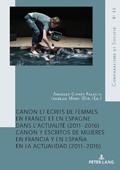 Ciprés Palacin, Á. & I. Marc (dir.). Canon et écrits de femmes en France et en Espagne dans l'actualité (2011-2016) / Canon y escritos de mujeres en Francia y en España en la actualidad (2011-2016)