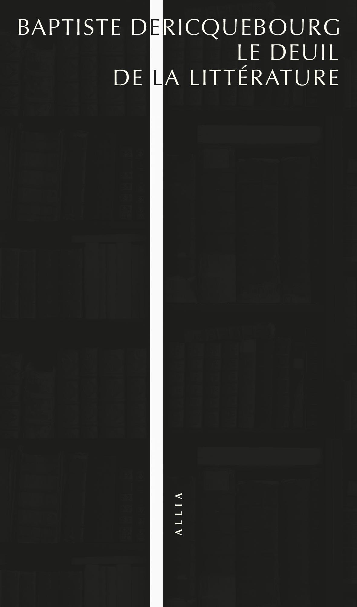 B. Dericquebourg, Le Deuil de la littérature