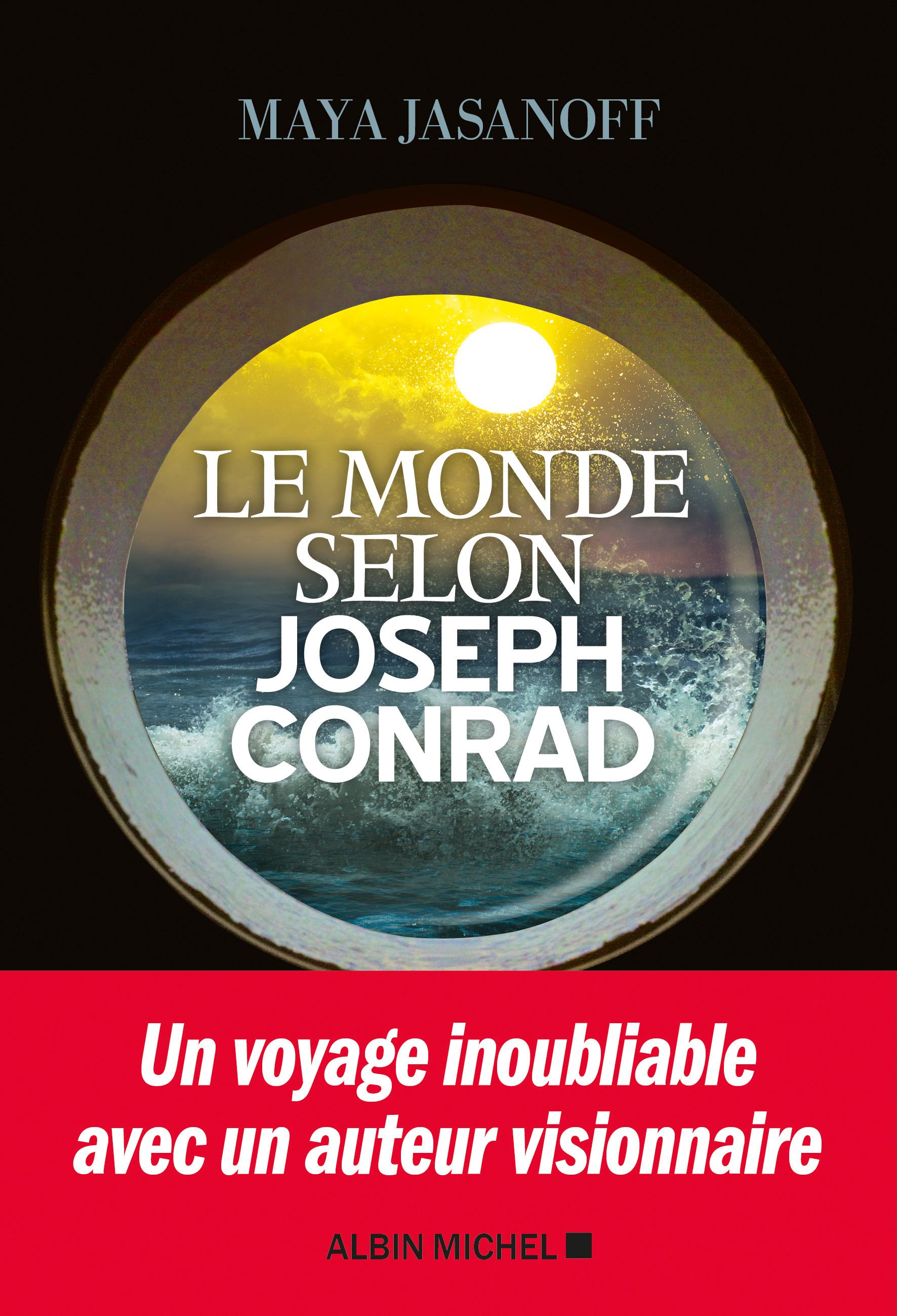 M. Jasanoff, Le Monde selon Joseph Conrad (trad. S. Taussig)
