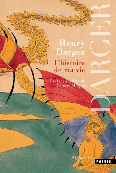 H. Darger, L'Histoire de ma vie (trad. A.-S. Homassel)
