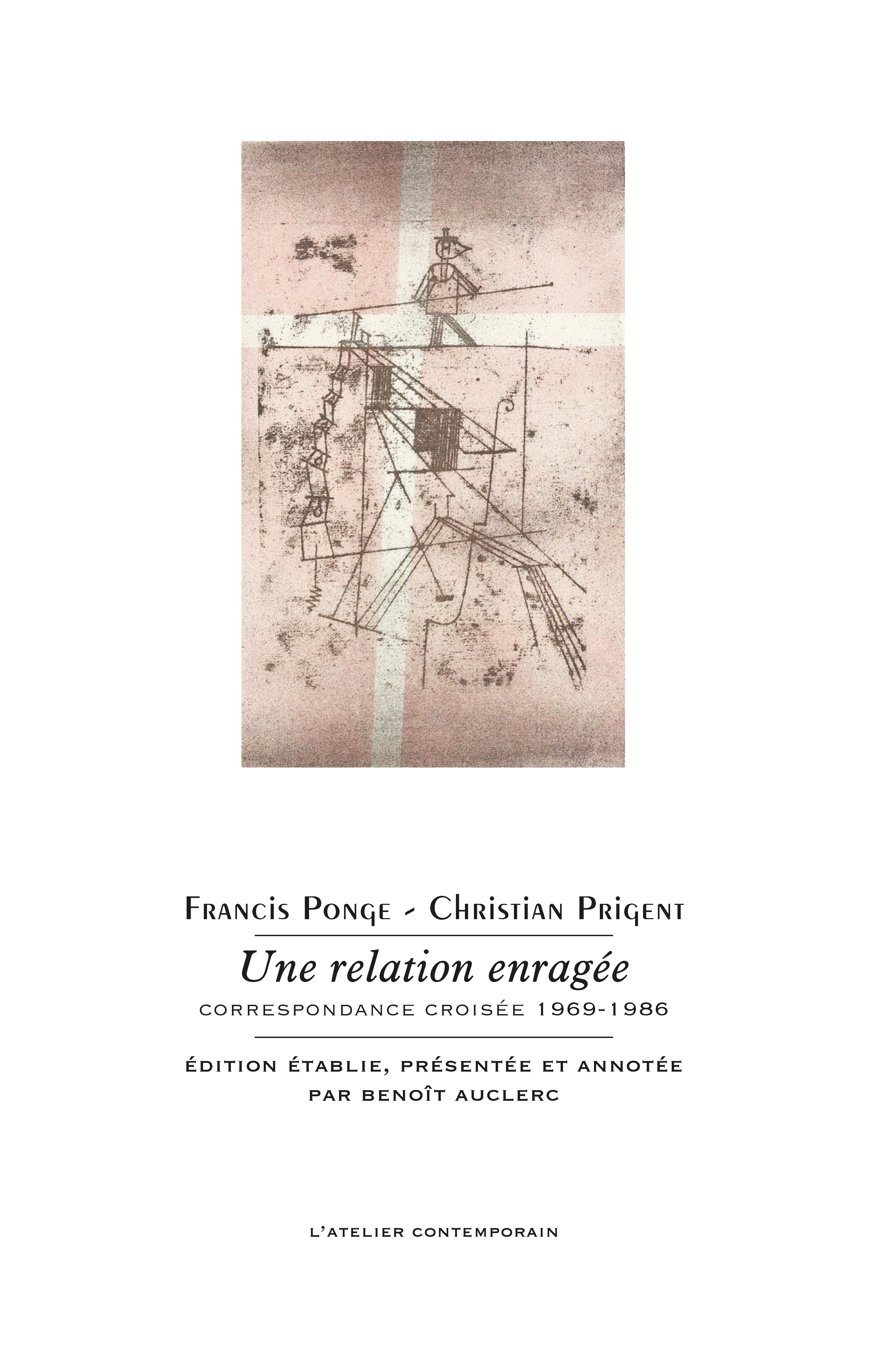 F. Ponge, C. Prigent, Une Relation enragée – Correspondance croisée 1969-1986 (éd. B. Auclerc)