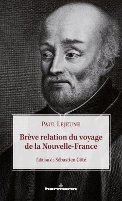 P. Lejeune, Brève relation du voyage de la Nouvelle-France (éd. S. Côté)