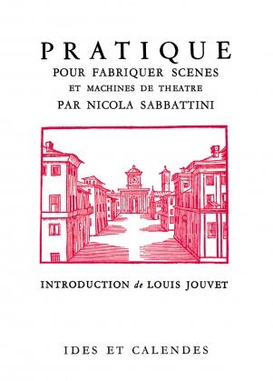 N. Sabbattini, Pratique pour fabriquer scènes et machines de théâtre (nouvelle éd.)