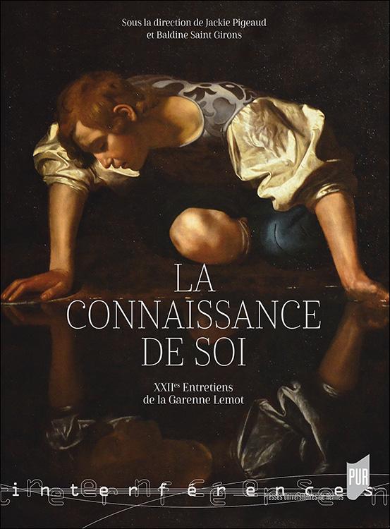 J. Pigeaux et B. Saint Girons (dir), La connaissance de soi. XXIIes Entretiens de la Garenne Lemot