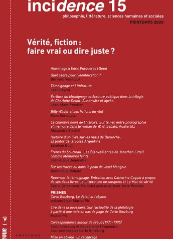 Incidence n° 15 - Vérité, fiction : faire vrai ou dire juste ?