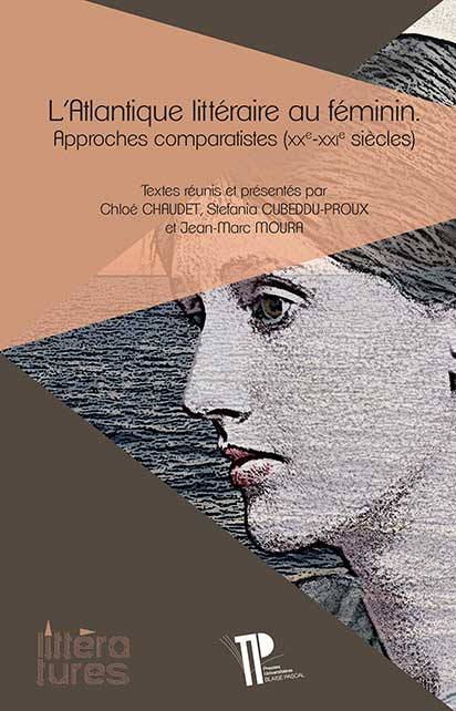 C. Chaudet, S. Cubeddu-Proux, J.-M. Moura (dir.), L'Atlantique littéraire au féminin. Approches comparatistes (XXe-XXIe s.)