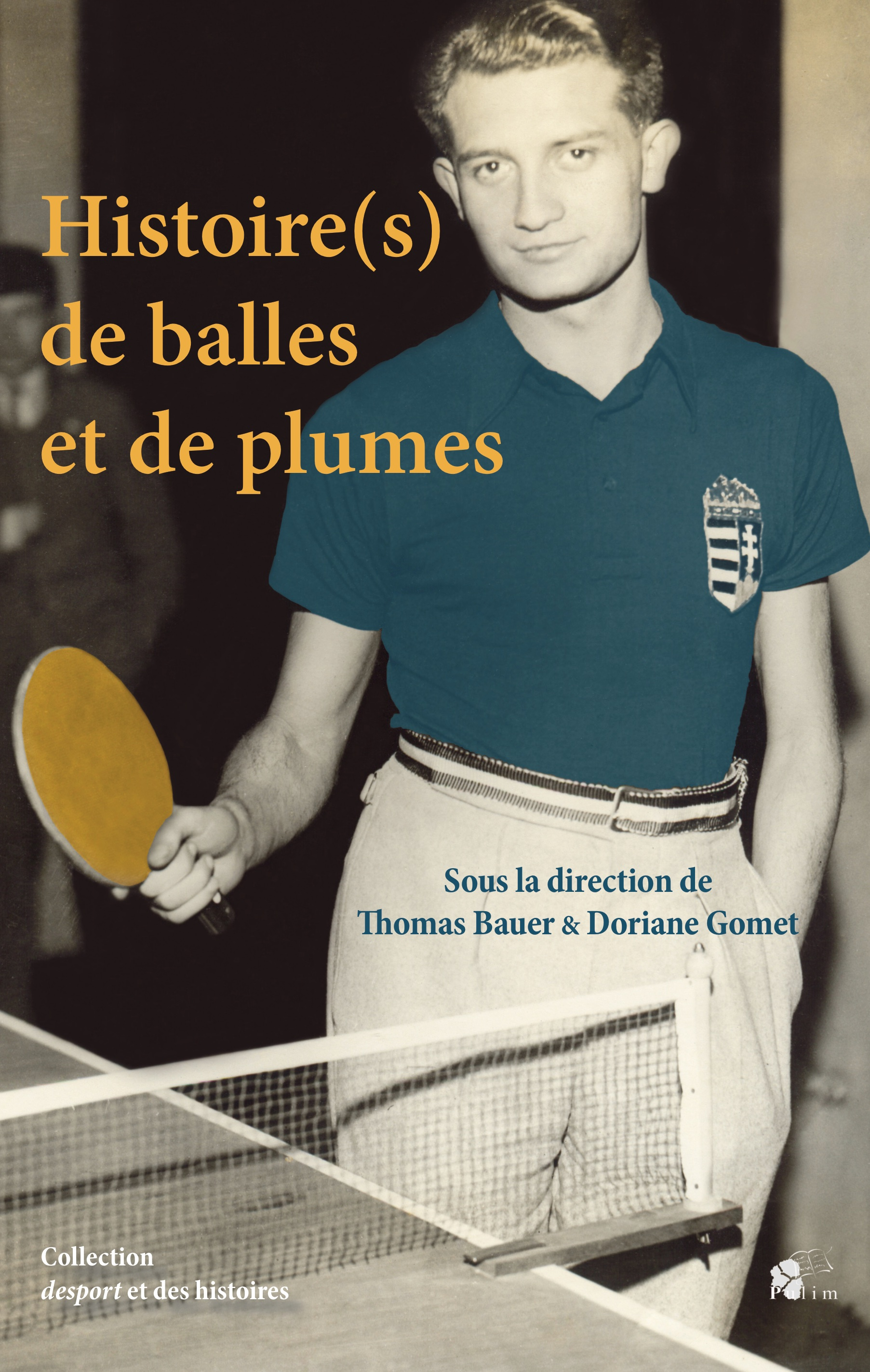 Th. Bauer, D. Gomet (dir.), Histoire(s) de balles et de plumes