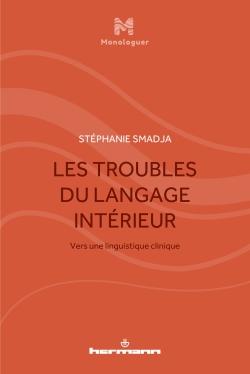 S. Smadja, Les Troubles du langage intérieur. Vers une linguistique clinique