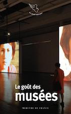 S. Chaumier et I. Roussel-Gillet (éd.), Le goût des musées