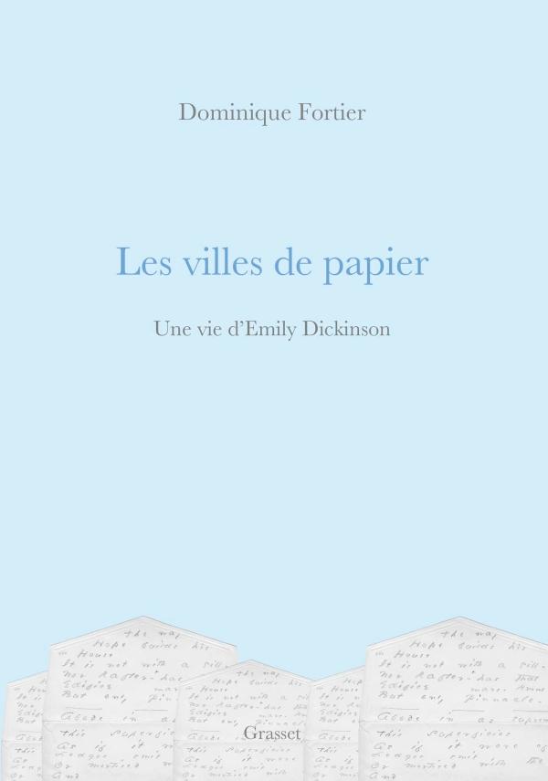 D. Fortier, Les villes de papier. Une vie d'Emily Dickinson