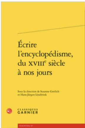 S. Greilich, H-J. Lüsebrink (dir.), Écrire l'encyclopédisme, du XVIIIe siècle à nos jours,