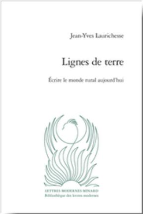 J-Y. Laurichesse, Lignes de terre. Écrire le monde rural aujourd'hui