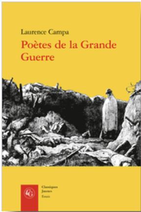 L. Campa, Poètes de la Grande Guerre. Expérience combattante et activité poétique (rééd.)