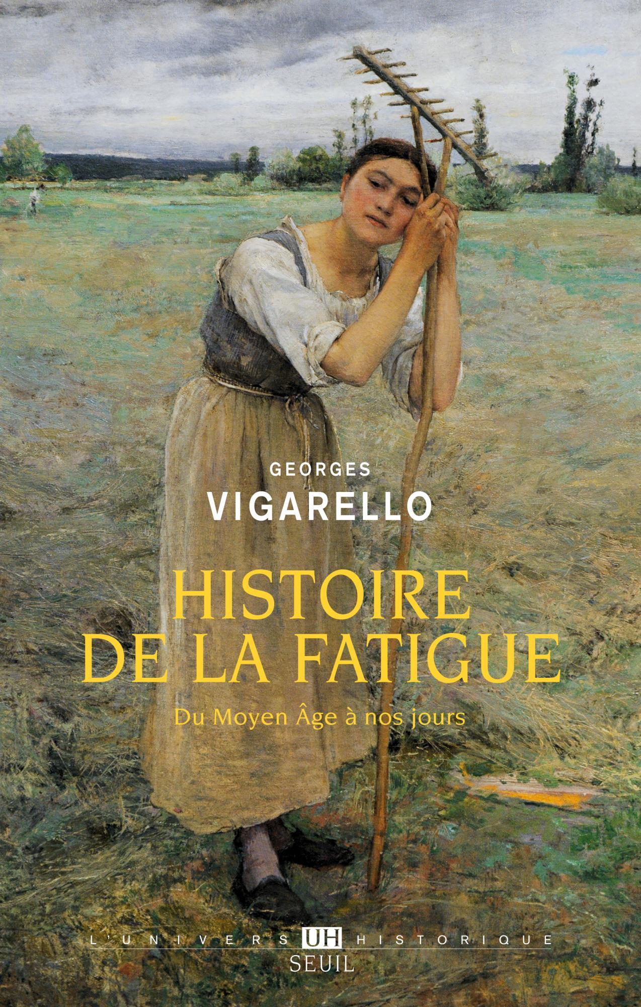 G. Vigarello, Une histoire de la fatigue