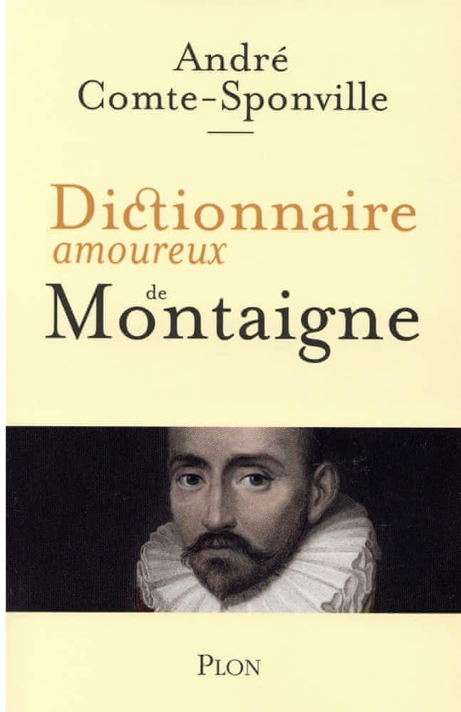 A. Comte-Sponville, Dictionnaire amoureux de Montaigne