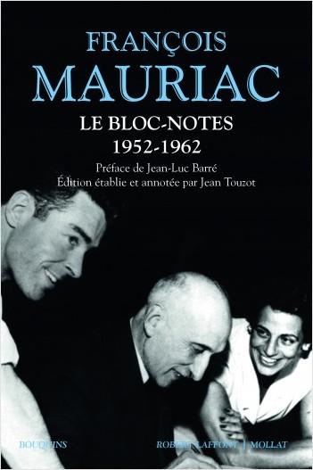 F. Mauriac, Le bloc-notes, t. 1, 1952-1962; t. 2, 1963-1970 (coll. Bouquins)
