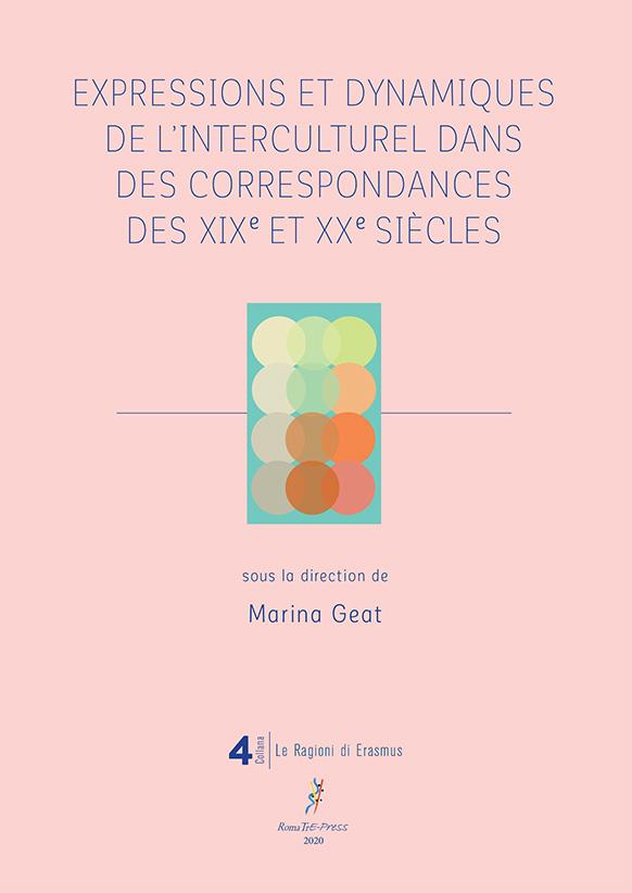 M. Geat (dir.), Expressions et dynamiques de l'interculturel dans des correspondances des XIXe et XXe s.