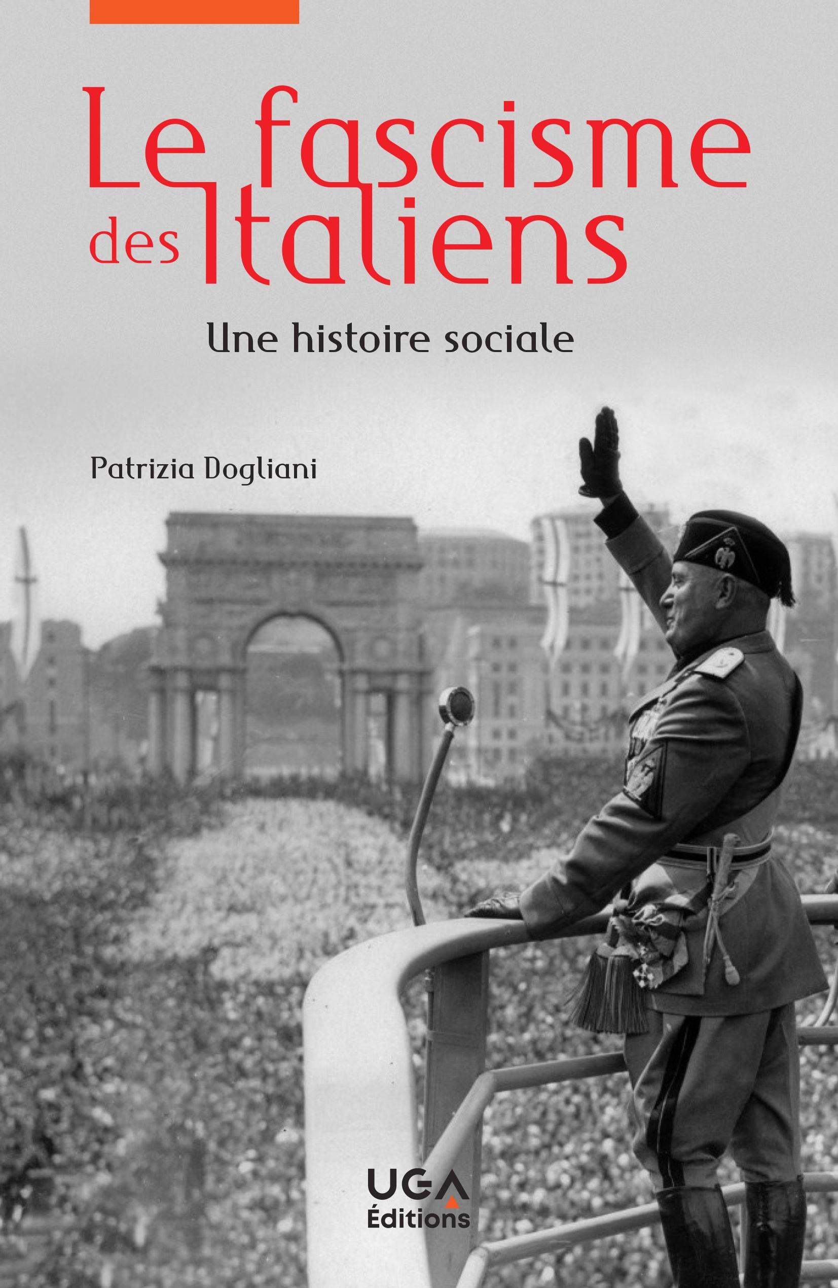P. Dogliani, Le fascisme des Italiens. Une histoire sociale