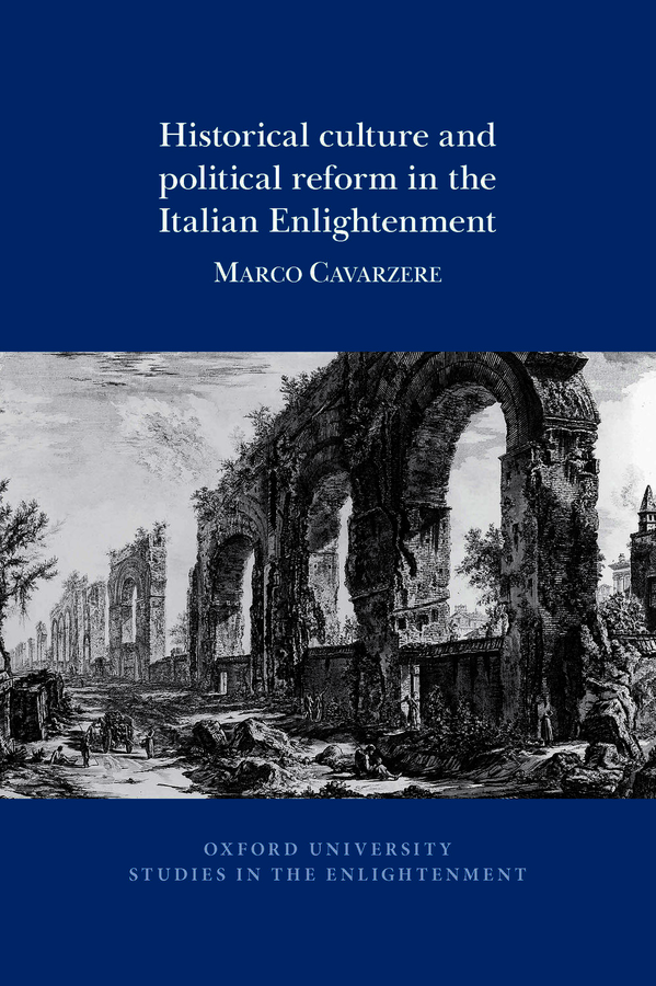 M. Cavarzere,  Historical culture and political reform in the Italian Enlightenment