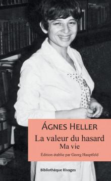 Á. Heller, La Valeur du hasard. Ma vie (trad. G. Métayer)