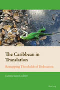 L. Saint-Loubert, The Caribbean in Translation - Remapping Thresholds of Dislocation.
