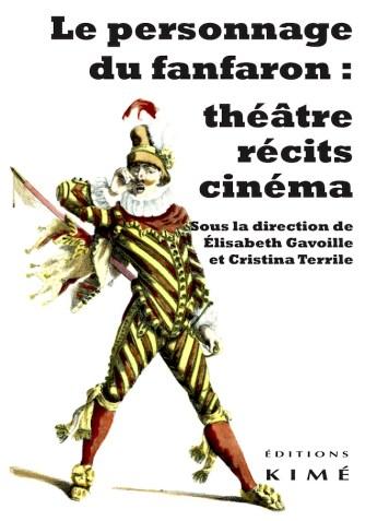 E. Gavoille, C. Terrile (dir.), Le personnage du fanfaron: théâtre, récits, ciméma