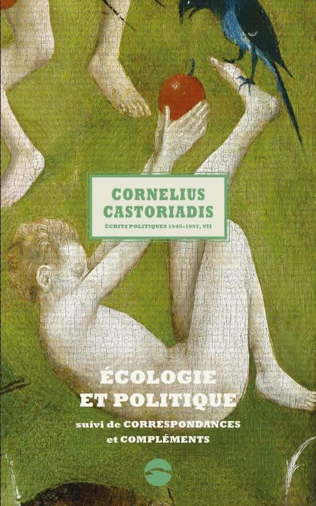 C. Castoriadis, Écrits politiques 1945-1997, t. VII: Écologie et politique suivi de Correspondances et compléments
