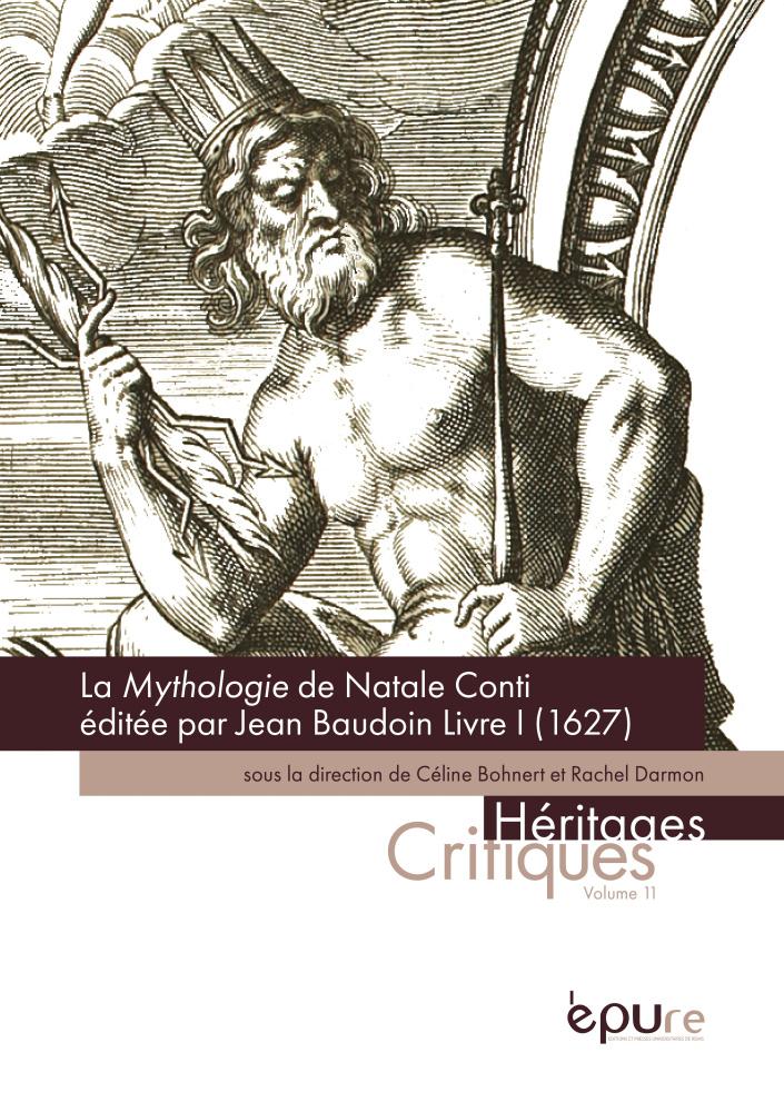 C. Bohnert, R. Darmon (dir & éd.), La Mythologie de Natale Conti éditée par Jean Baudoin Livre I (1627)