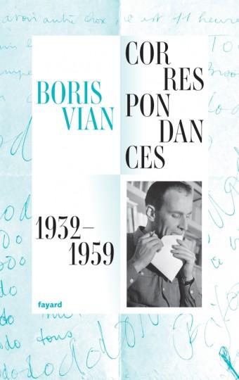 B. Vian, Correspondance 1932-1959