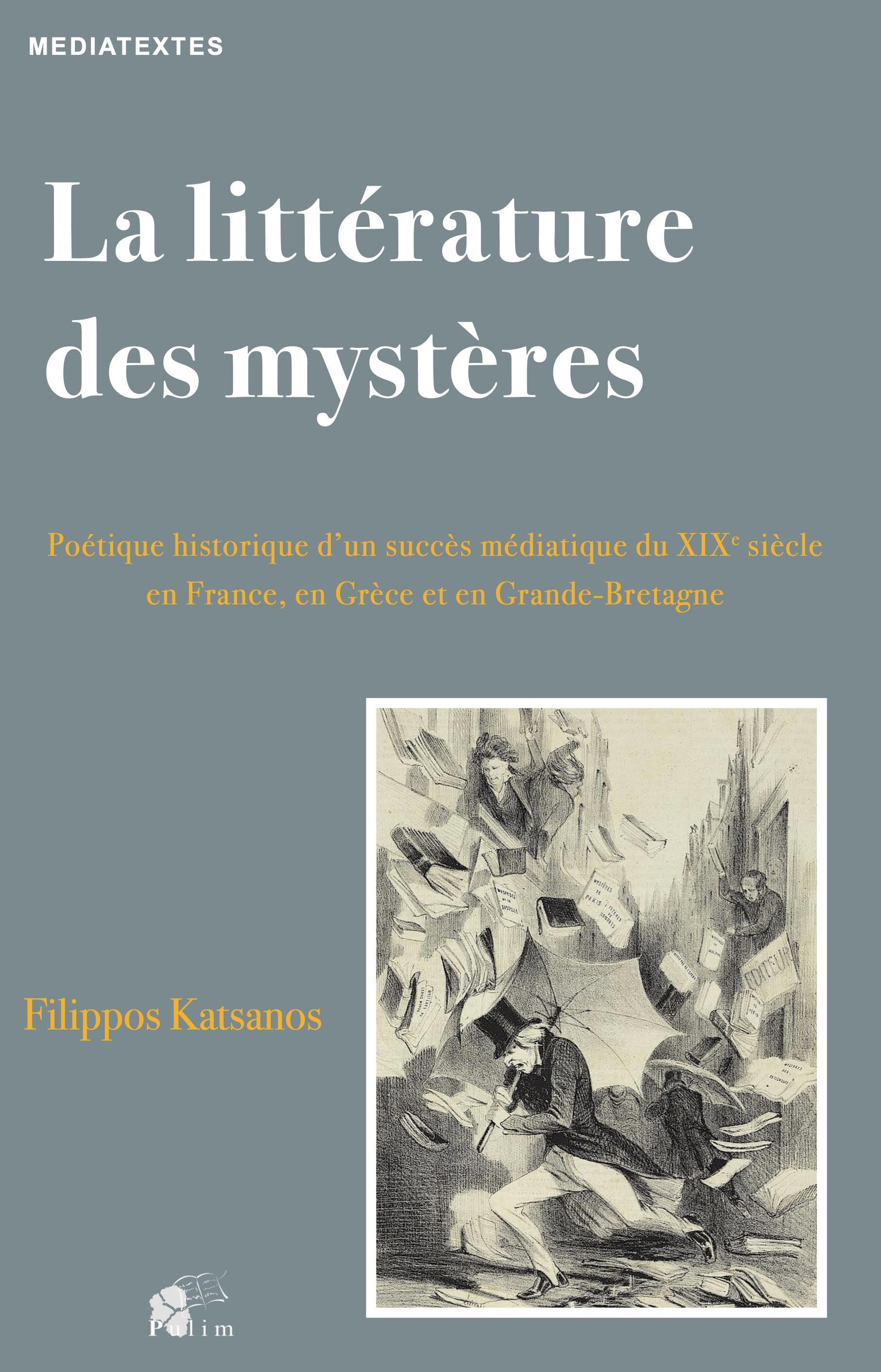 F. Katsanos, La littérature des mystères. Poétique historique d'un succès médiatique du XIXe s. en France, en Grèce et en Grande Bretagne