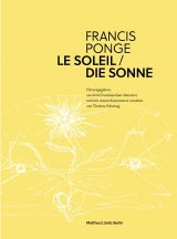 F. Ponge, Le soleil / Die Sonne (trad. all. Th. Schestag)