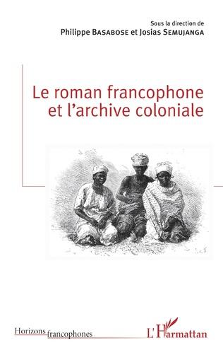 Ph. Basabose, J. Semujanga (dir.), Le roman francophone et l'archive coloniale