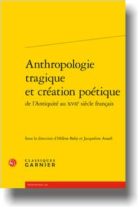 H. Baby, J. Assaël (dir.), Anthropologie tragique et création poétique de l'Antiquité au XVIIe s. français