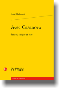 G. Lahouati, Avec Casanova. Penser, songer et rire (préf. M. Delon)