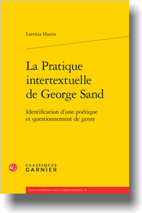 L. Hanin, La Pratique intertextuelle de George Sand. Identification d'une poétique et questionnement de genre