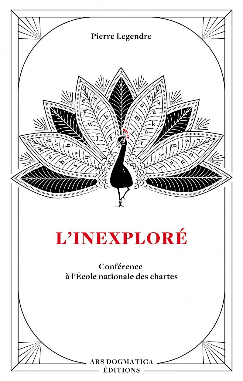 P. Legendre, L'Inexploré. Conférence à l'École nationale des chartes