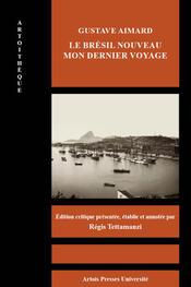 G. Aimard, Le Brésil nouveau, Mon dernier voyage(éd. R. Tettamanzi)