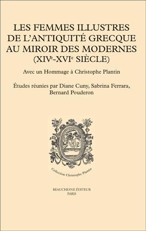 Les femmes illustres de l'Antiquité grecque au miroir des modernes (XIVe-XVIe s.)