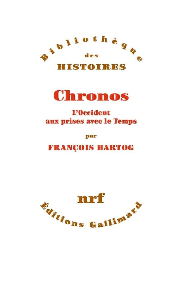 F. Hartog, Chronos. L'Occident aux prises avec le temps