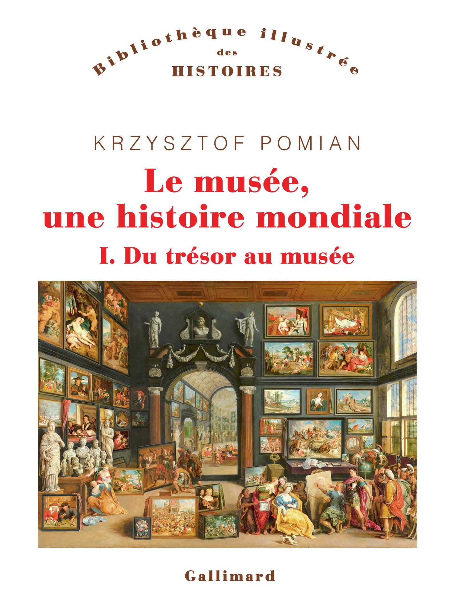 K. Pomian, Le Musée. Une histoire mondiale (t. I)