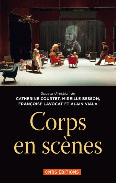 C. Courtet, M. Besson, F. Lavocat, A. Viala (dir.), Corps en scène