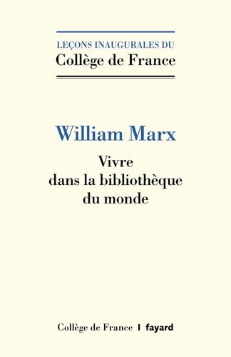 W. Marx, Vivre dans la bibliothèque du monde